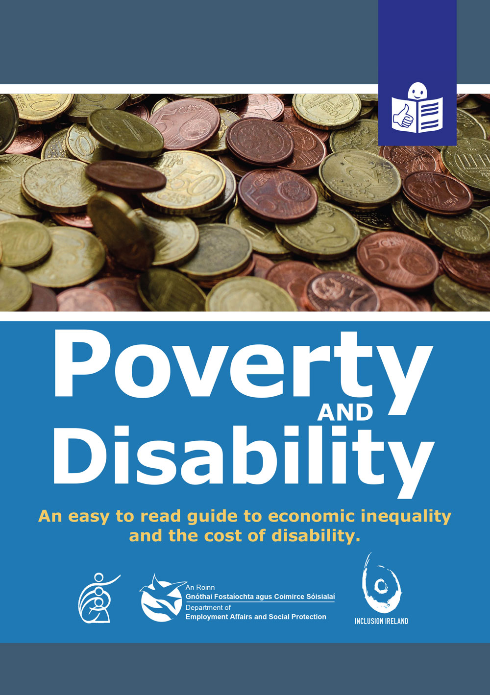 Poverty and Disability – An easy to read guide to economic inequality and the cost of disability.
