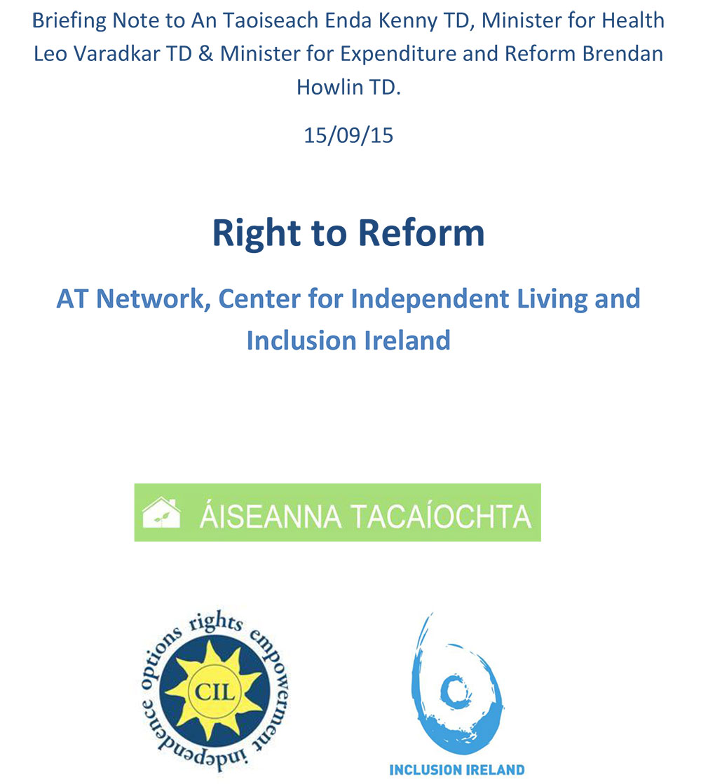 Rightto Reform –Inclusion Ireland, AT Network and the Centre for Independent Living