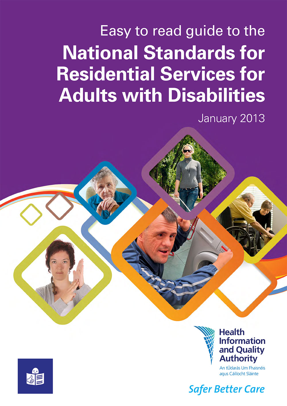 Easy to read guide to the National Standards for Residential Services for Adults with Disabilities  HIQA January 2013